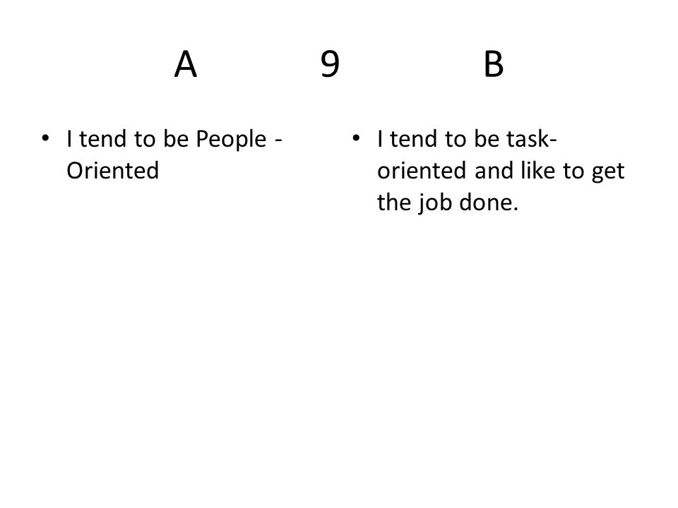 A 9 B I tend to be People -Oriented
