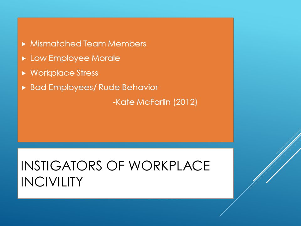Instigators of Workplace Incivility
