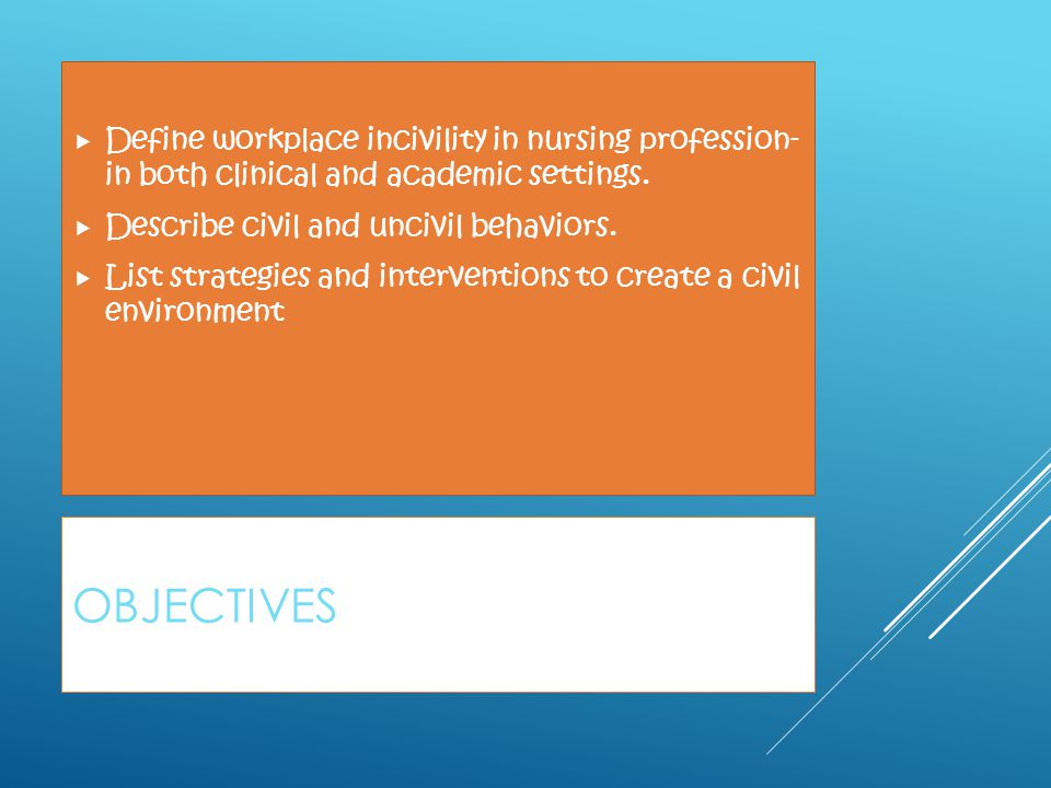 Define workplace incivility in nursing profession- in both clinical and academic settings.