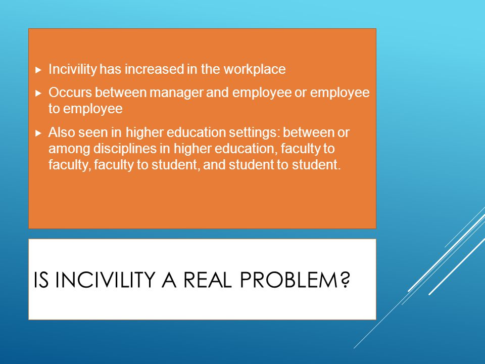 Is Incivility A Real problem