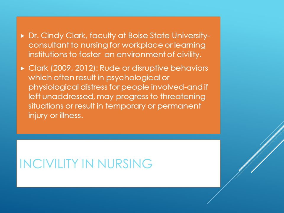 Dr. Cindy Clark, faculty at Boise State University- consultant to nursing for workplace or learning institutions to foster an environment of civility.