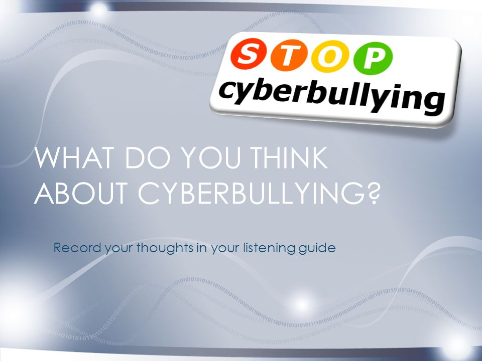 What do you think about Cyberbullying