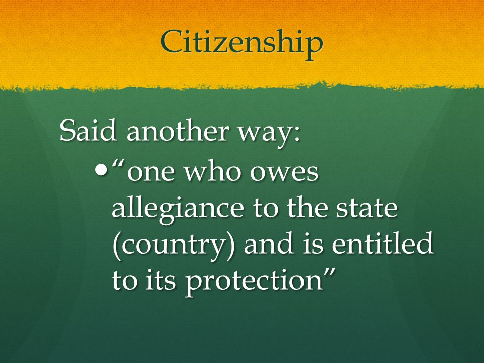 Citizenship Said another way: