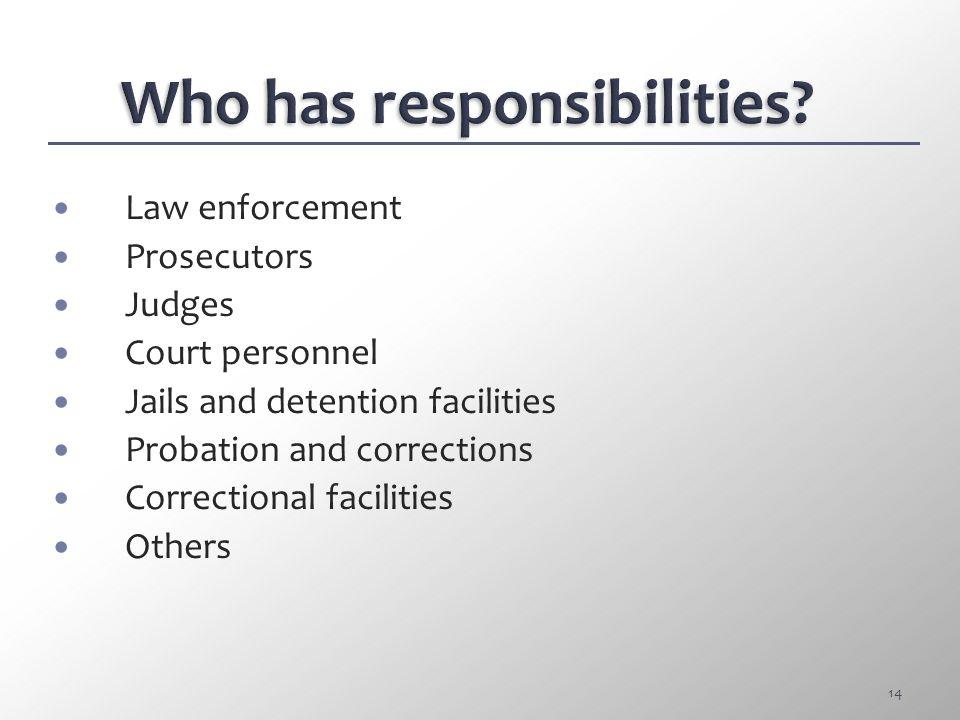 Who has responsibilities