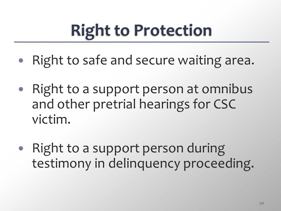 Right to Protection Right to safe and secure waiting area.