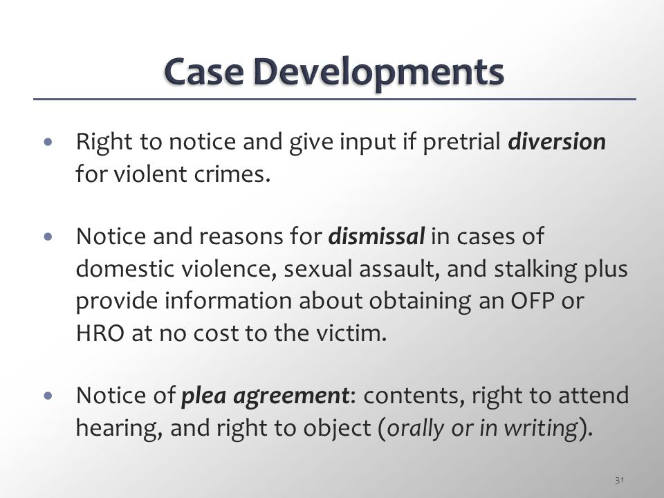 Case Developments Right to notice and give input if pretrial diversion for violent crimes.