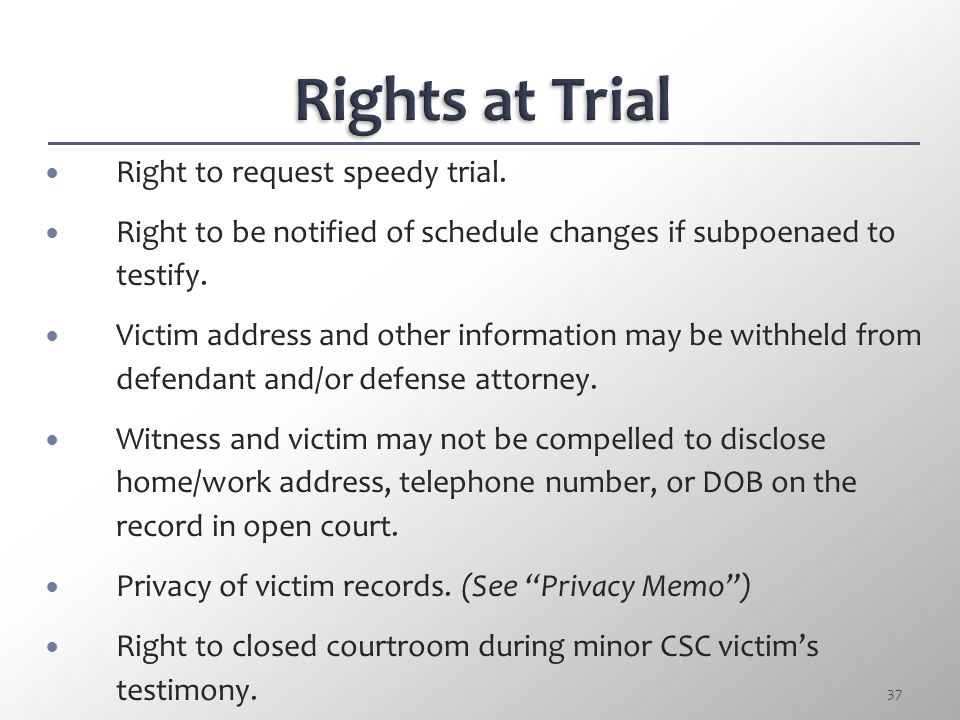 Rights at Trial Right to request speedy trial.