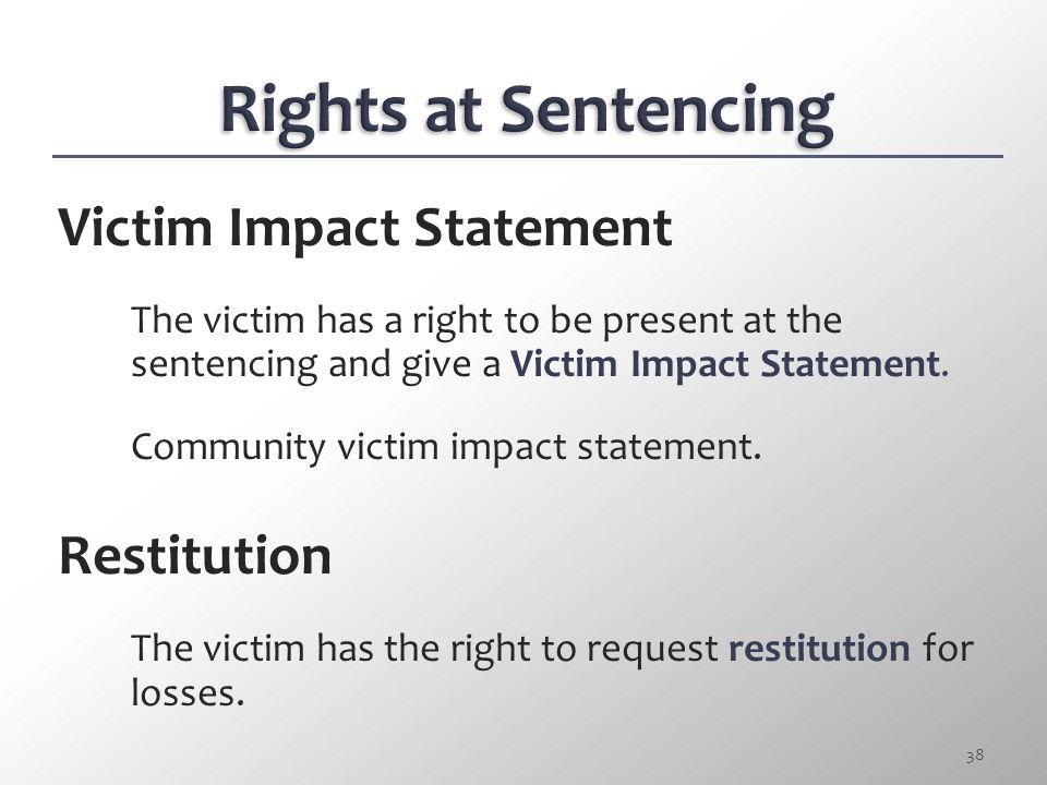Rights at Sentencing Victim Impact Statement Restitution