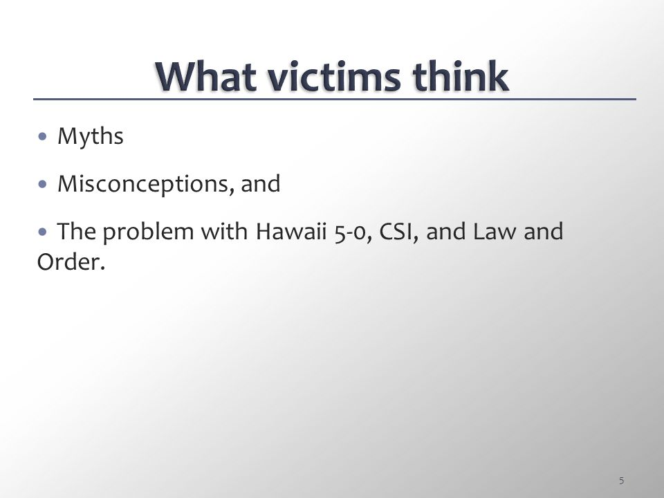 What victims think Myths Misconceptions, and