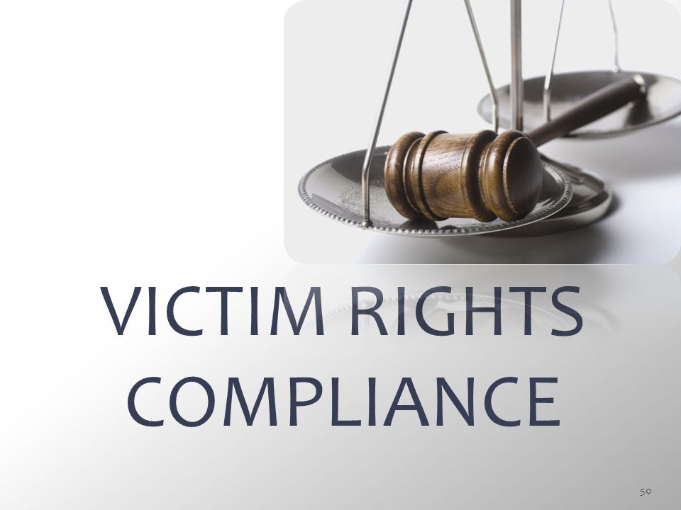 VICTIM RIGHTS COMPLIANCE