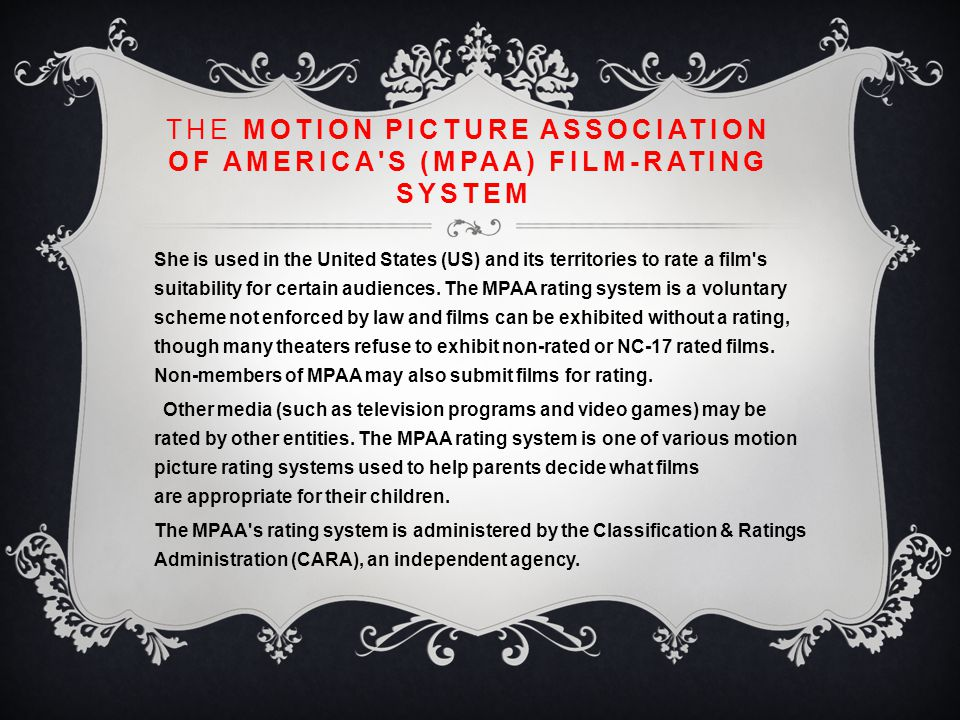 The Motion Picture Association of America s (MPAA) film-rating system