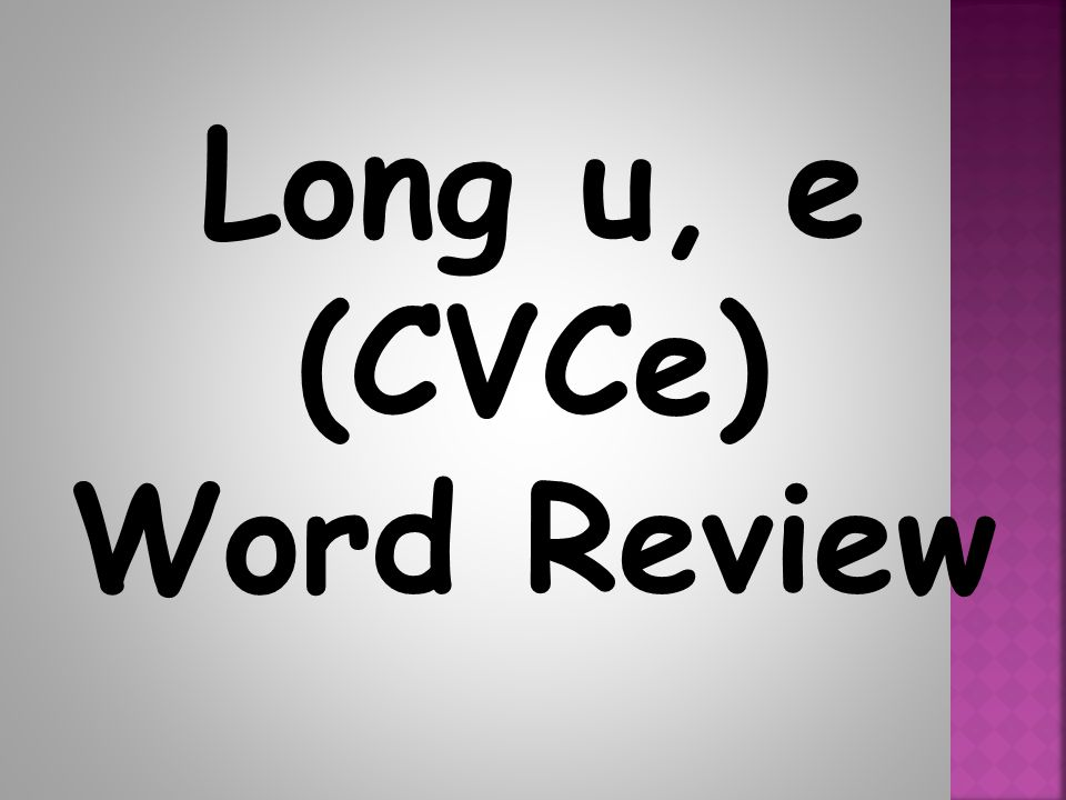 Long u, e (CVCe) Word Review