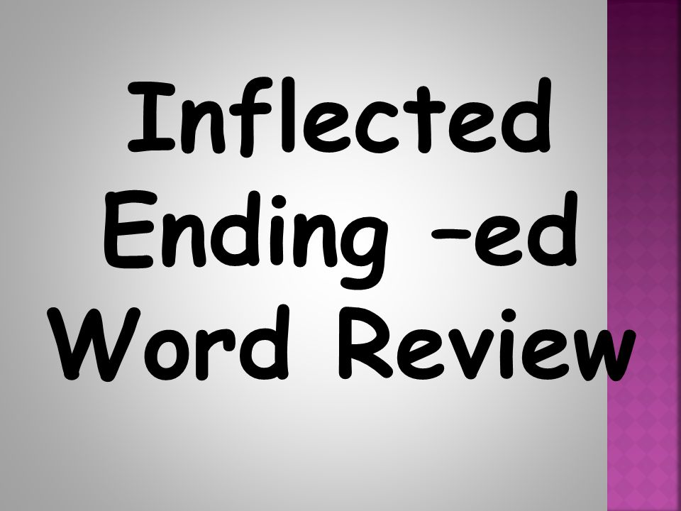 Inflected Ending –ed Word Review