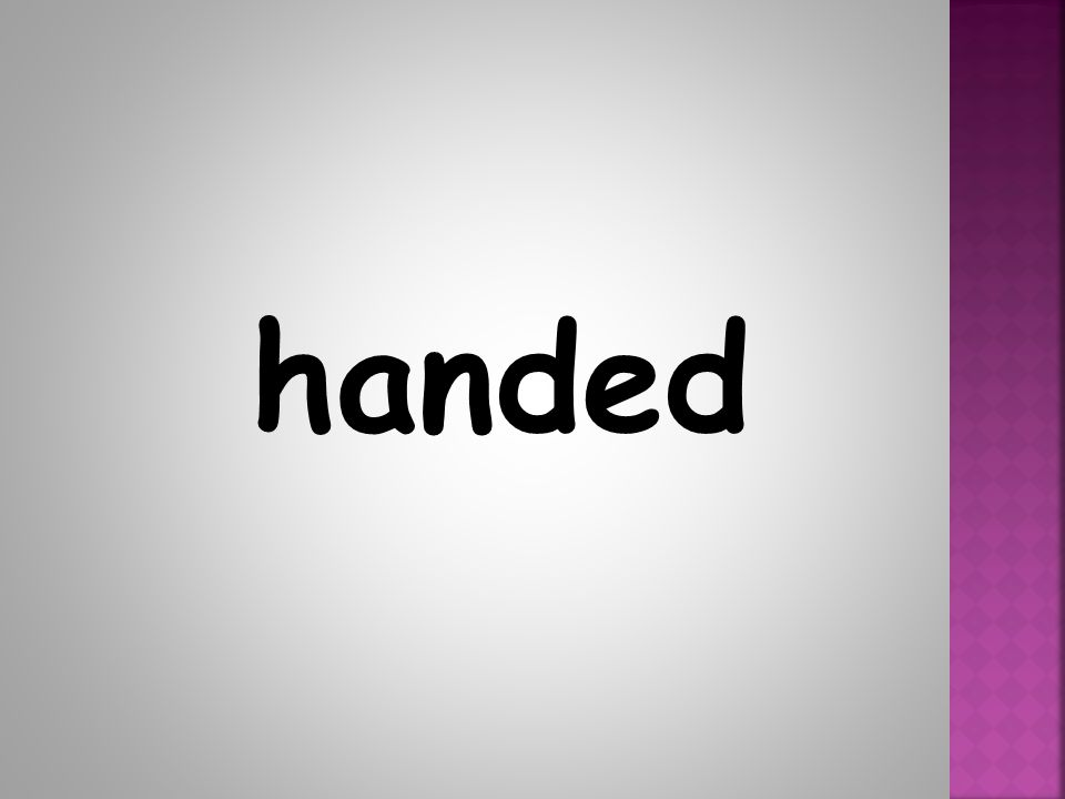 handed
