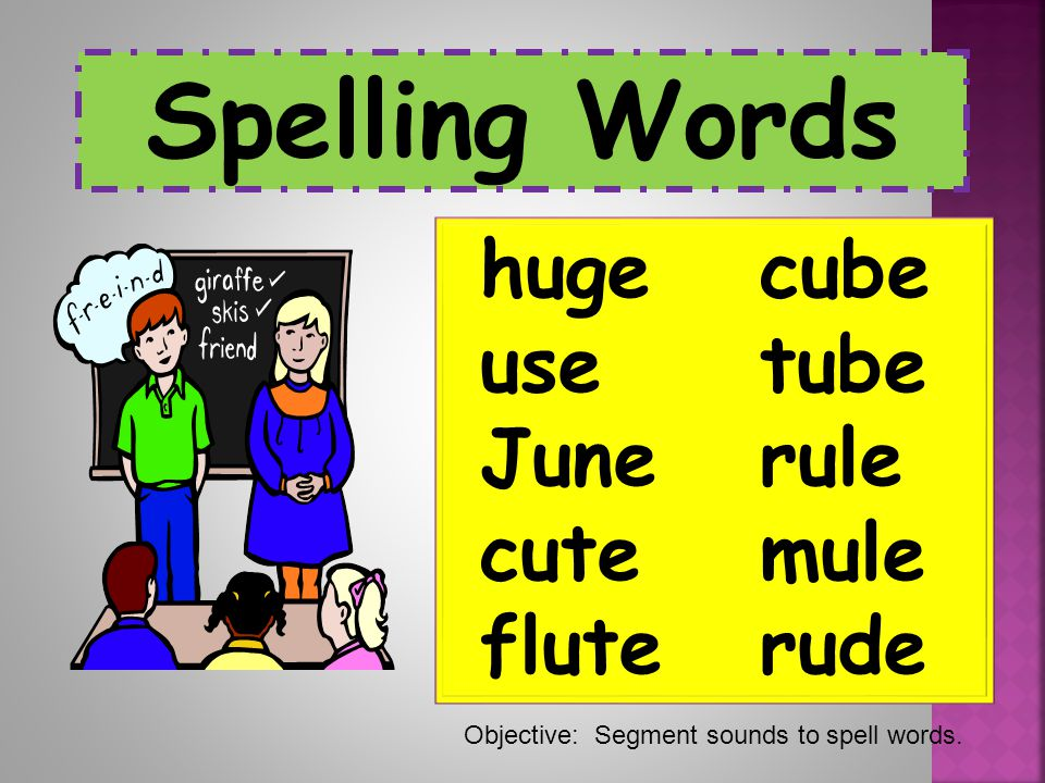 Spelling Words huge cube use tube June rule cute mule flute rude