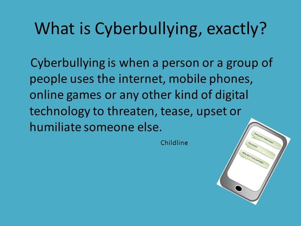 What is Cyberbullying, exactly