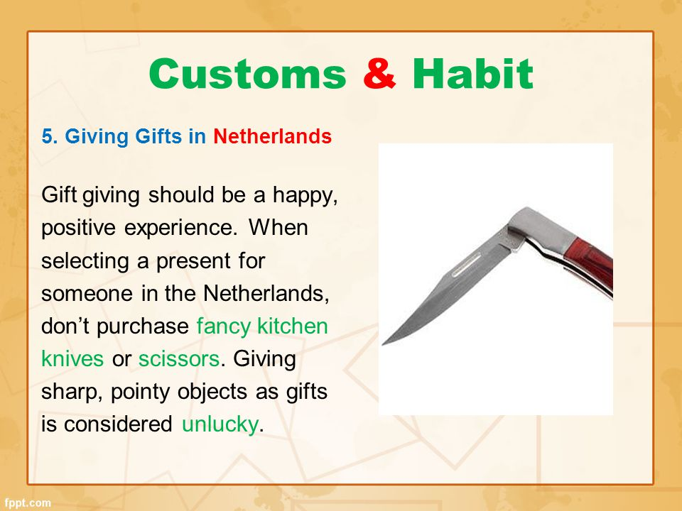 Customs & Habit Gift giving should be a happy,
