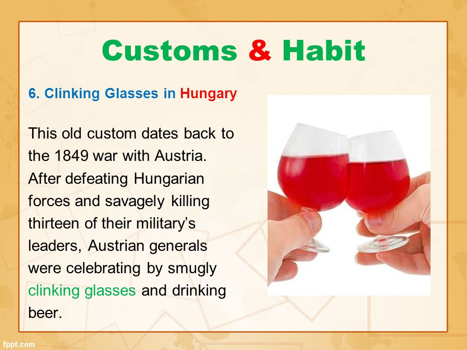 Customs & Habit This old custom dates back to