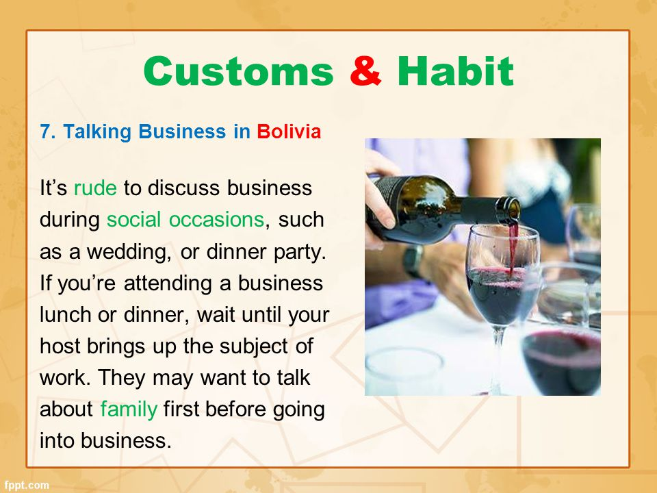 Customs & Habit It's rude to discuss business