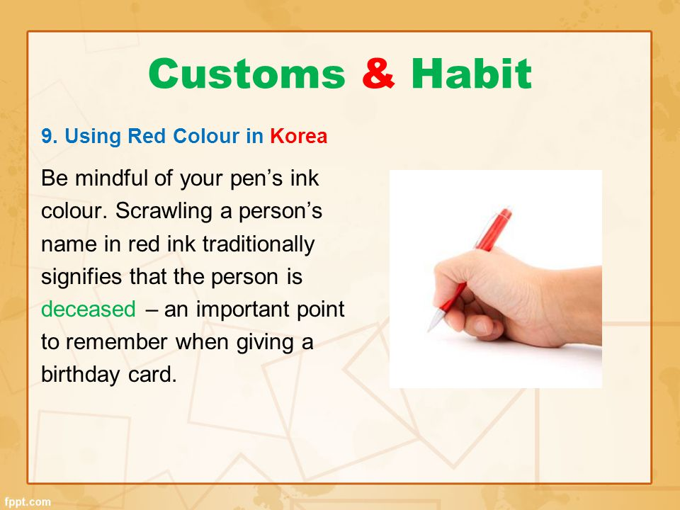 Customs & Habit Be mindful of your pen's ink