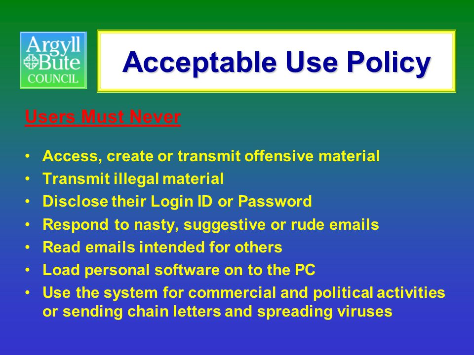 Acceptable Use Policy Users Must Never