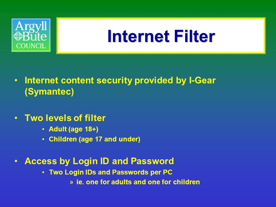 Internet Filter Internet content security provided by I-Gear (Symantec) Two levels of filter. Adult (age 18+)