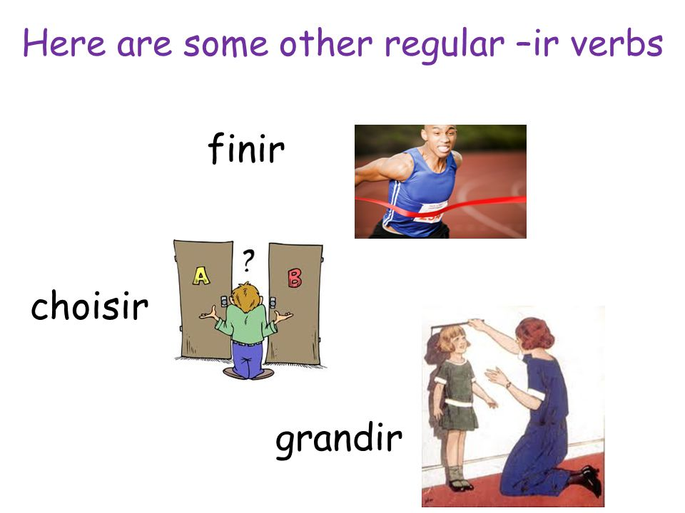 Here are some other regular –ir verbs