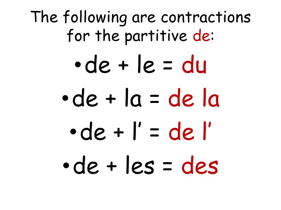 The following are contractions for the partitive de: