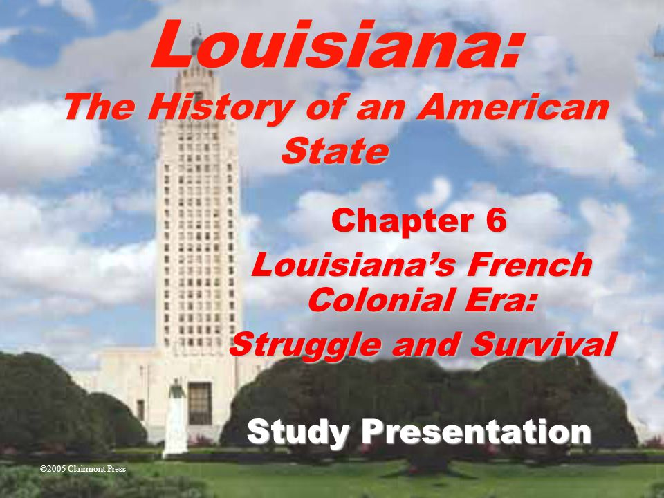 Chapter 6: Louisiana's French Colonial Era: Struggle and Survival