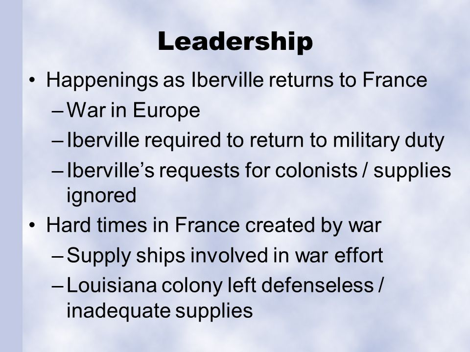 Leadership 1702: Death of Iberville (in Havana)