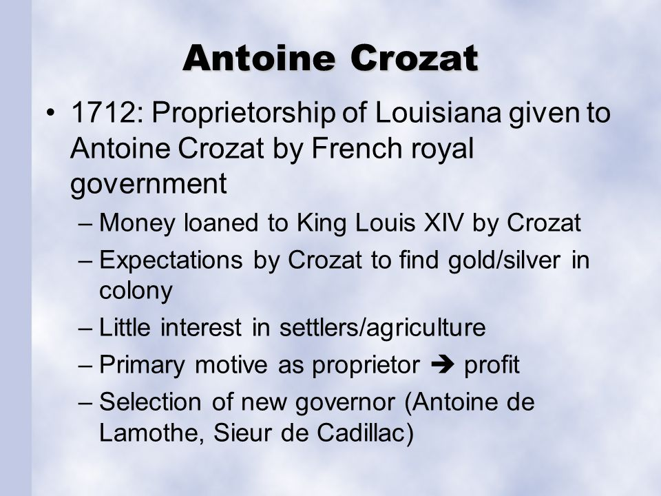 Antoine Crozat Difficulties faced by Cadillac (as leader)