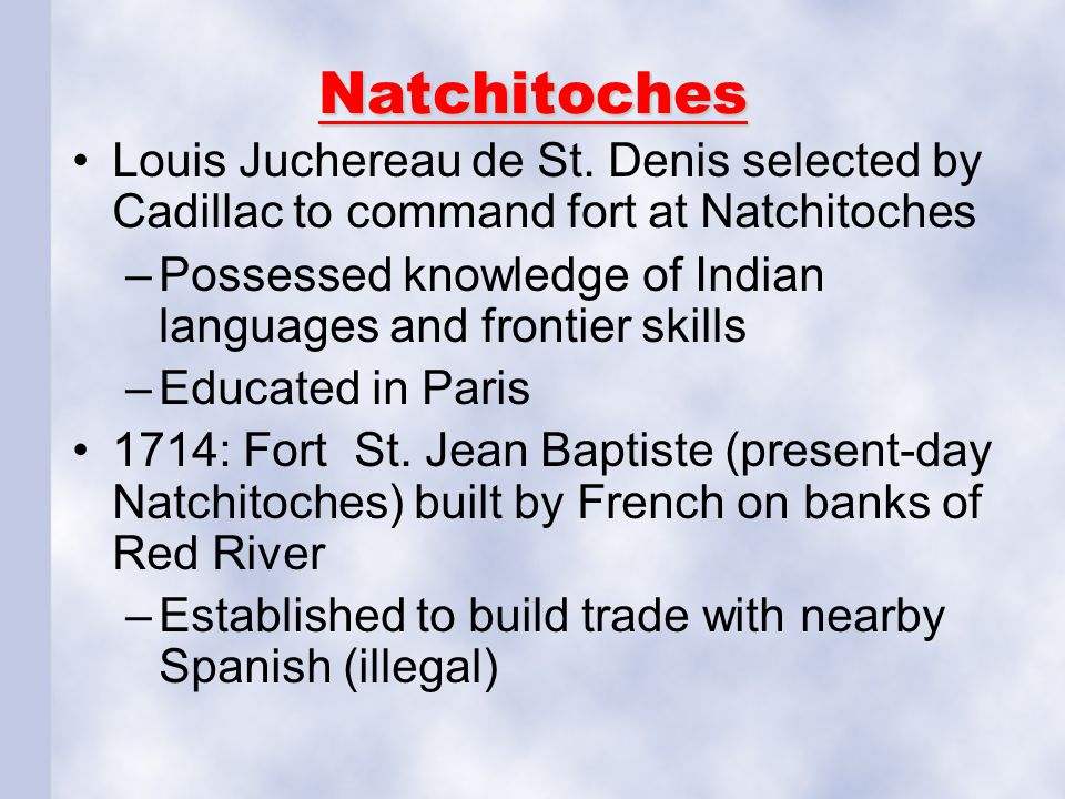 Natchitoches Missions by St. Denis to seek trade