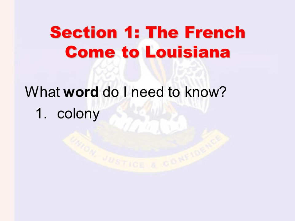 Section 1: The French Come to Louisiana