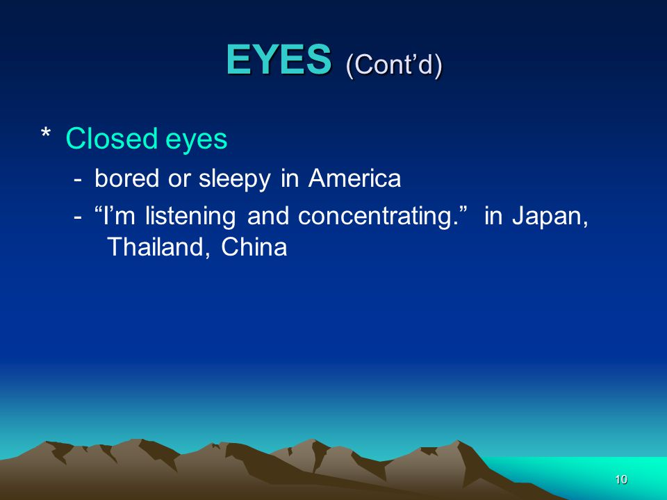 EYES (Cont'd) Closed eyes bored or sleepy in America