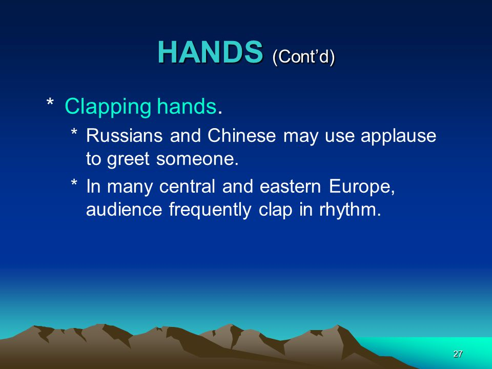 HANDS (Cont'd) Clapping hands.