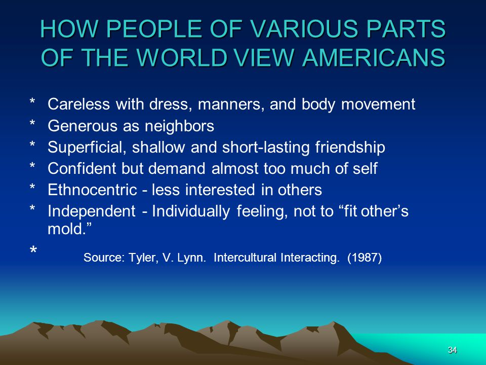 HOW PEOPLE OF VARIOUS PARTS OF THE WORLD VIEW AMERICANS