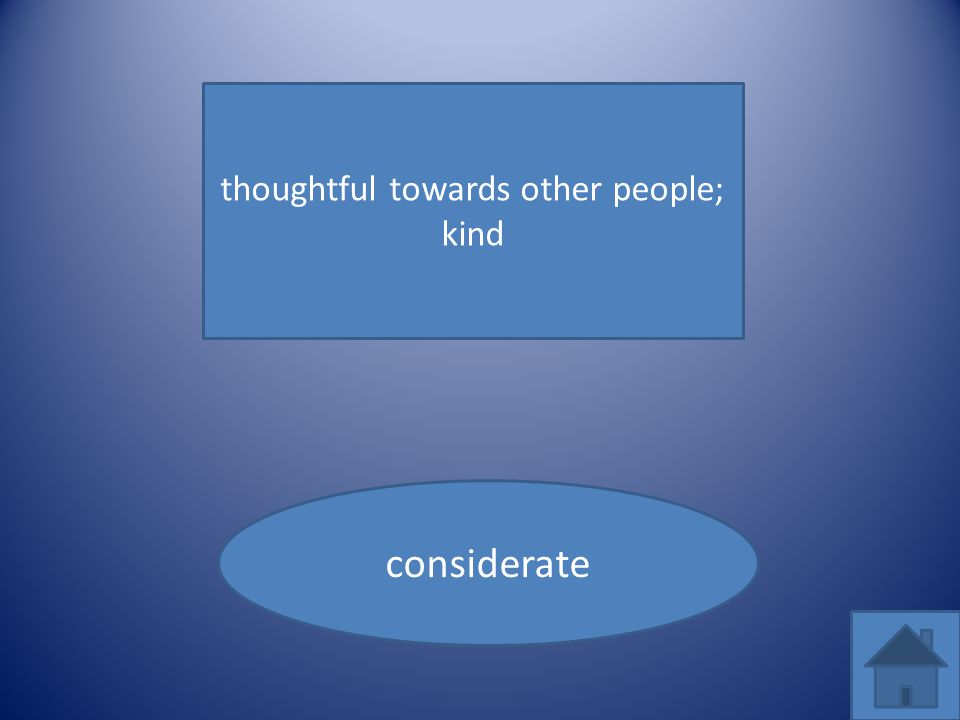thoughtful towards other people; kind