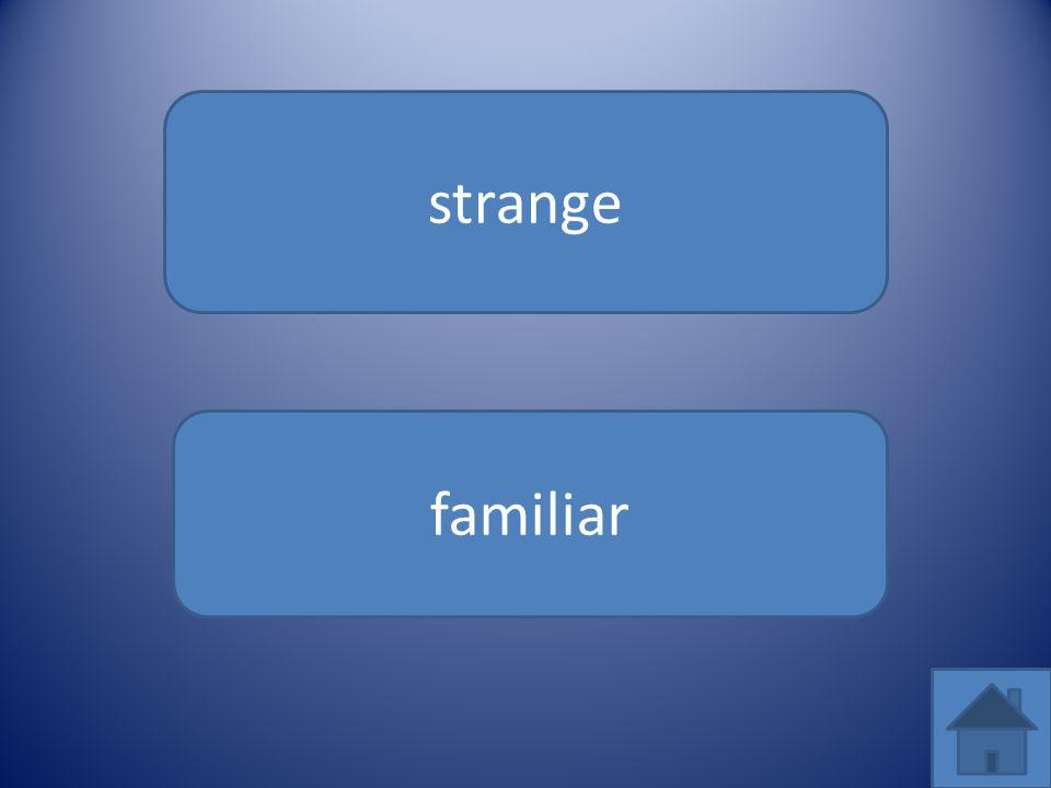 strange familiar