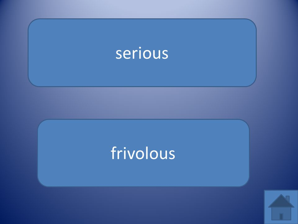 serious frivolous
