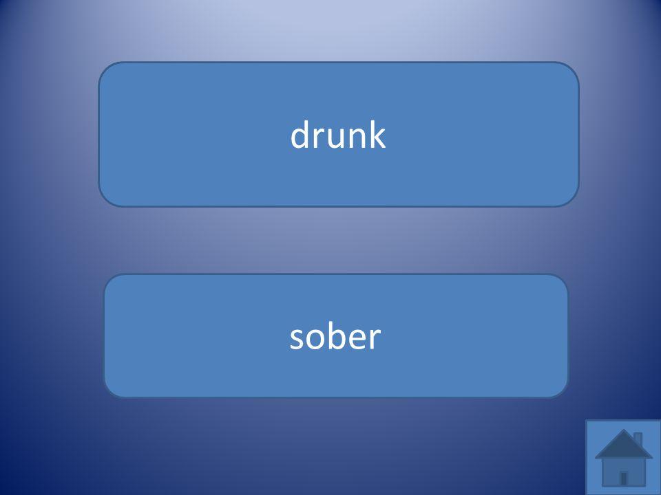 drunk sober