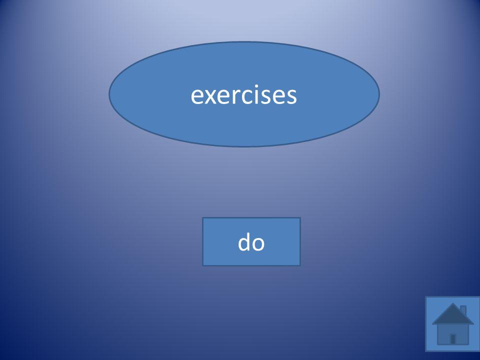 exercises do
