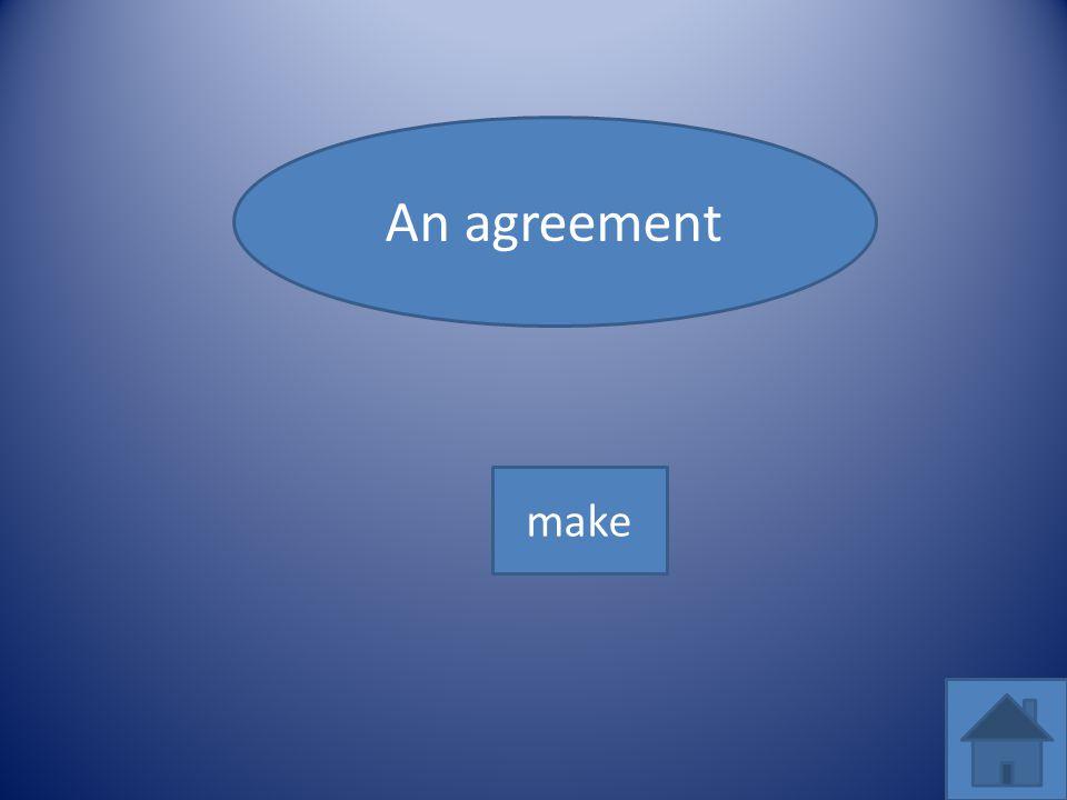 An agreement make