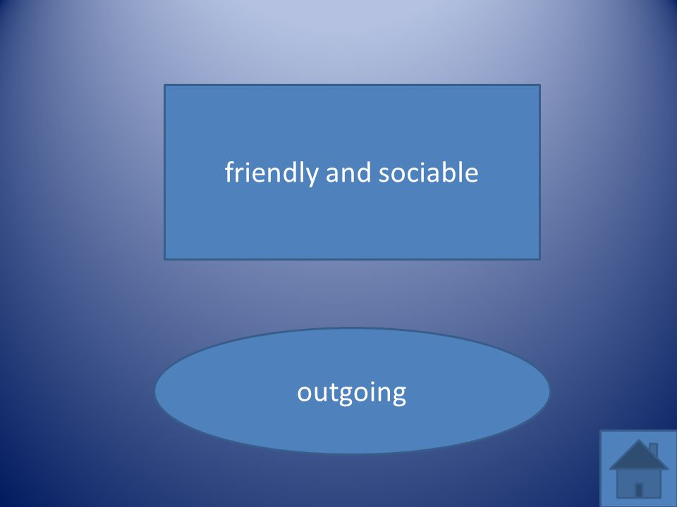friendly and sociable outgoing