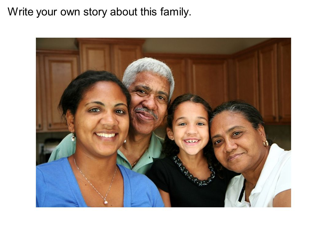 Write your own story about this family.
