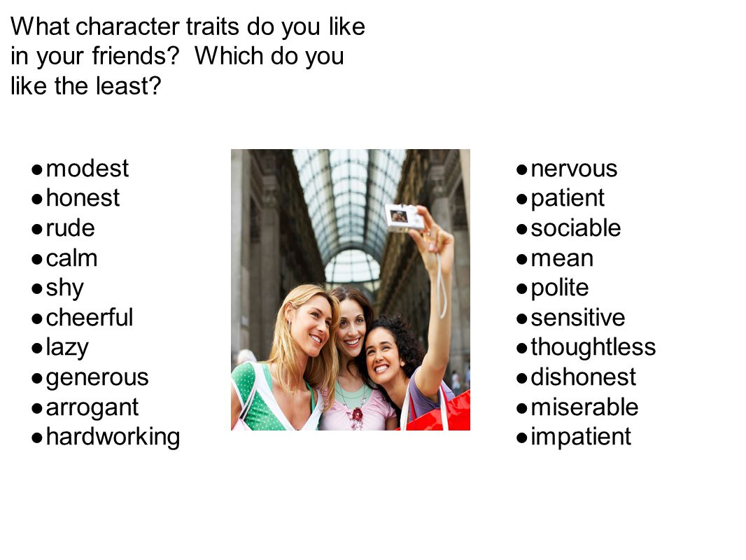 What character traits do you like in your friends