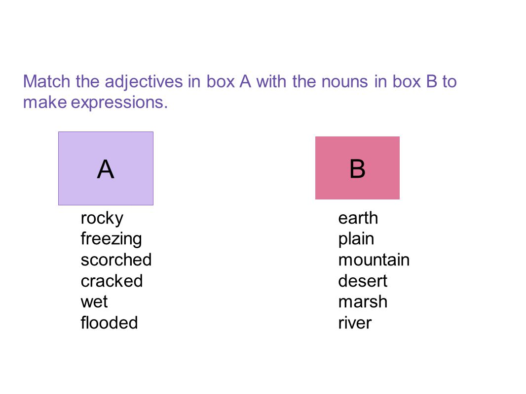 Match the adjectives in box A with the nouns in box B to make expressions.