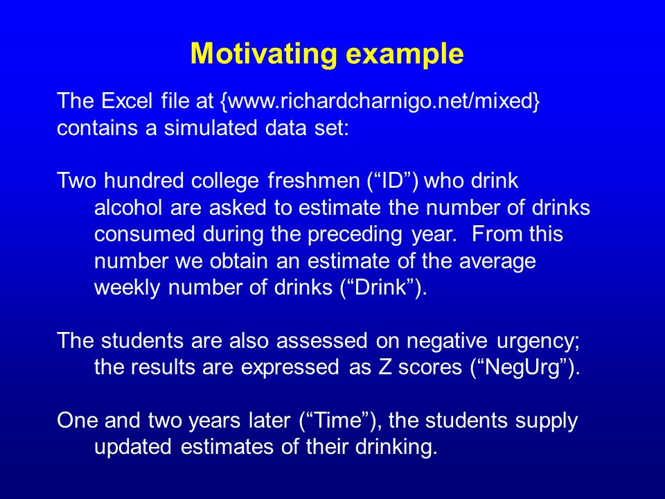 Motivating example The Excel file at {www.richardcharnigo.net/mixed}