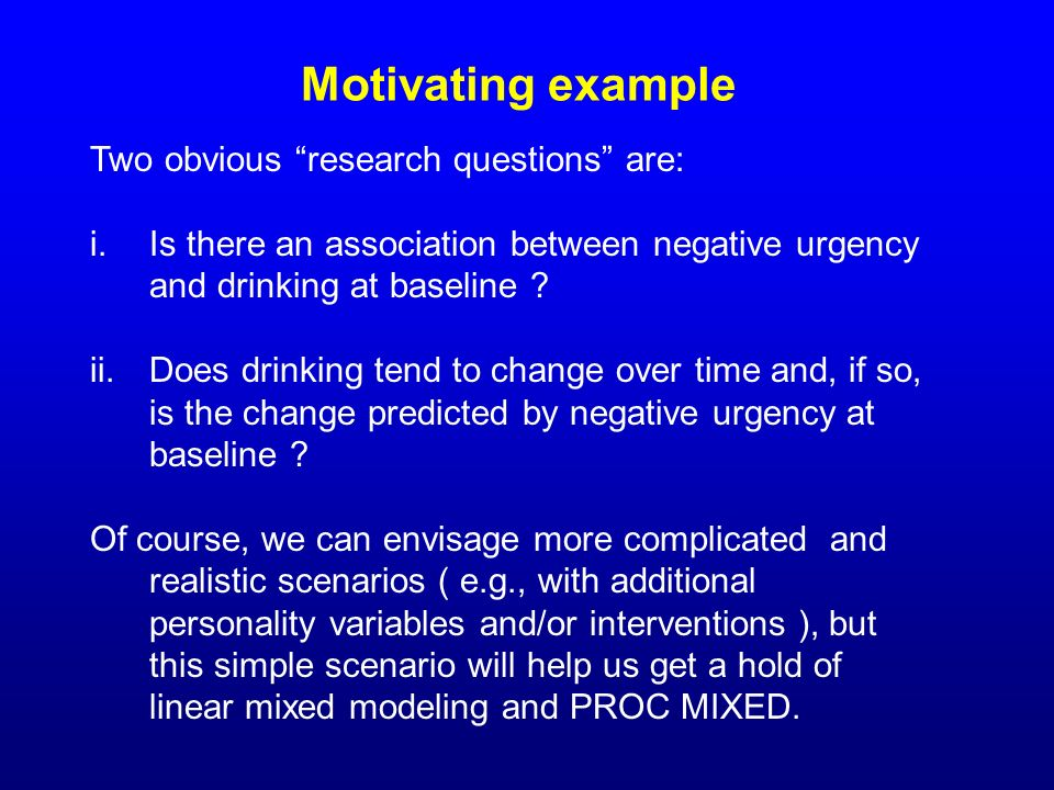 Motivating example Two obvious research questions are:
