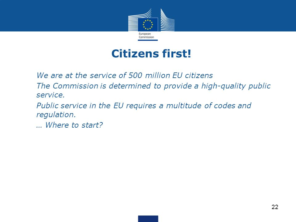 Citizens first! We are at the service of 500 million EU citizens