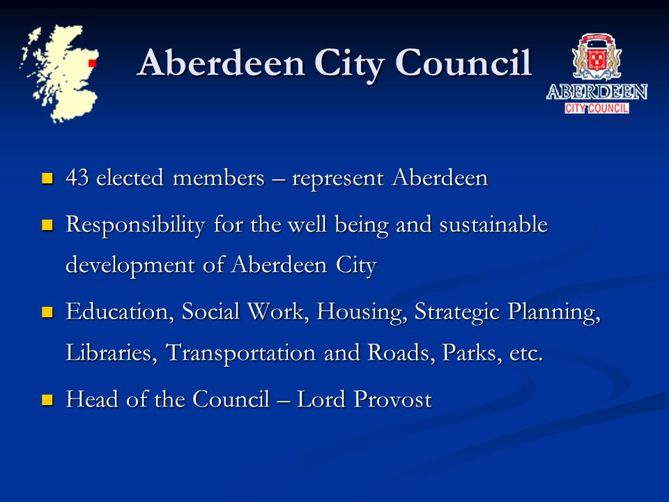 Aberdeen City Council 43 elected members – represent Aberdeen